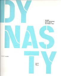 Dynasty / Musée d'art Moderne de la Ville de Paris / Arc Paris- Musée Edition - 2010